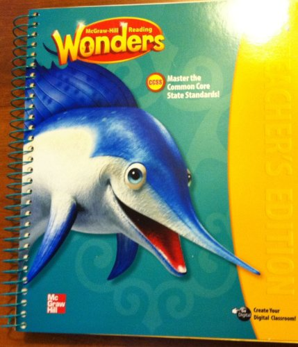 McGraw Hill Reading Wonders Grade 2, Unit 6. Teacher's Edition: August, Dr. Diane