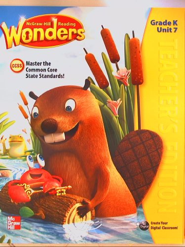 9780021193882: McGraw-Hill Reading Wonders, CCSS Common Core, Teacher's Edition Grade K Unit 7