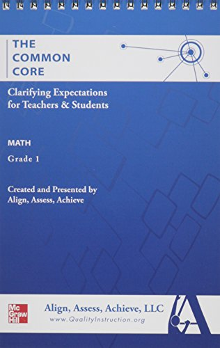 9780021198955: AAA The Common Core: Clarifying Expectations for Teachers and Students. Math, Grade 1 (ALIGN, ASSESS, ACHIEVE, LLC ELEMENTARY MATH)