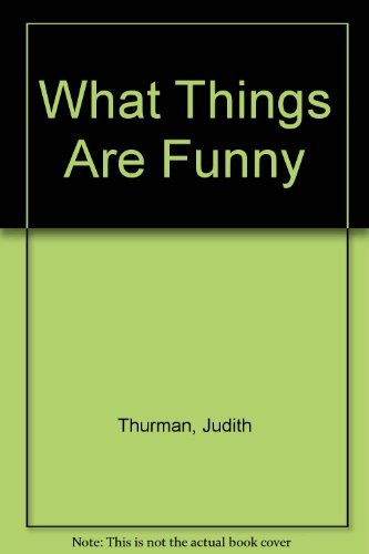 What Things Are Funny? (0021206600) by Thurman, Judith