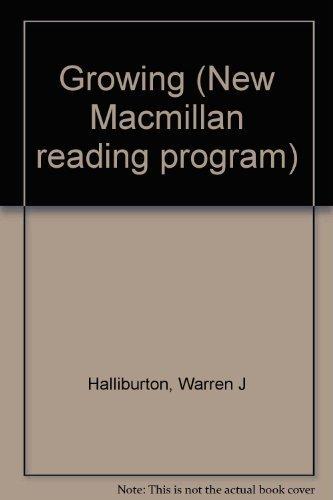 9780021228102: Growing (New Macmillan reading program)