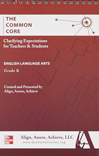 9780021232789: AAA The Common Core: Clarifying Expectations for Teachers and Students. English Language Arts, Kindergarten (ALIGN, ASSESS, ACHIEVE, LLC ENGLISH LANGUAGE ARTS)