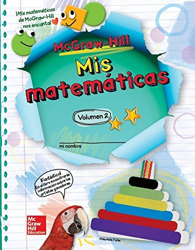 McGraw-Hill My Math, Grade 2, Spanish Student Edition, Volume 2 (ELEMENTARY MATH CONNECTS) (Spanish...