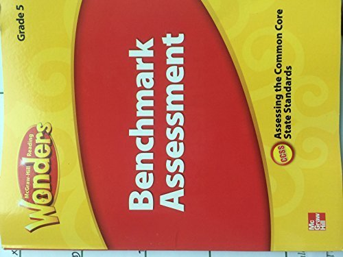 9780021270866: McGraw Hill Reading Wonders Benchmark Assessment Grade 5 Assessing the Common Core State Standards by McGraw Hill (2014-05-03)
