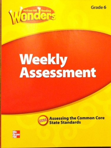 9780021270934: McGraw Hill Reading Wonders Weekly Assessment , Grade 6