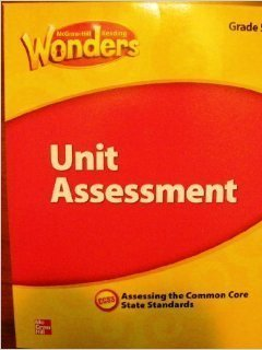 9780021270972: McGraw Hill Reading Wonders, Unit Assessment, Grade 3, Assessing the Common Core State Standards, CCSS
