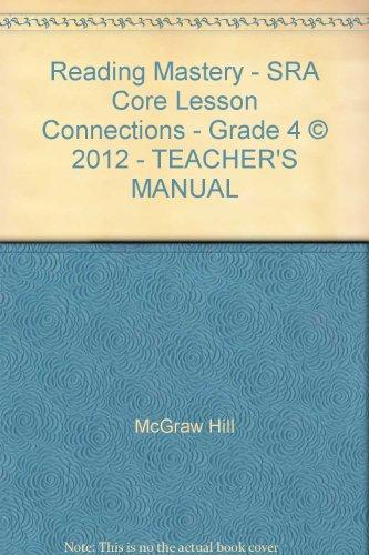 9780021282630: Reading Mastery - SRA Core Lesson Connections - Grade 4 © 2012 - TEACHER'S MANUAL