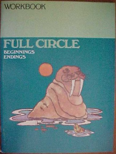 9780021287703: Full Circle Beginnings Endings Series R Grade 3 Macmillan Reading Levels 17-18 Workbook
