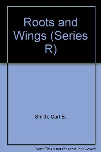 9780021292806: Roots and Wings (Series R)
