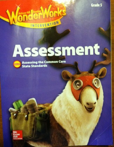 9780021297504: McGraw Hill WonderWorks Intervention, Assessment, Grade 5, Black Line Masters, Assessing the Common Core State Standards, CCSS