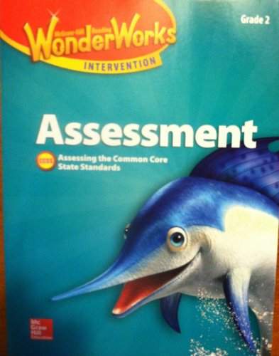9780021299546: McGraw Hill WonderWorks Intervention, Assessment, Grade 2, Black Line Masters, Assessing the Common Core State Standards, CCSS