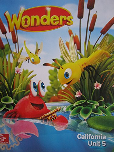 Wonders Grade K Unit 5 California Reading/Writing: Diane August, Donald