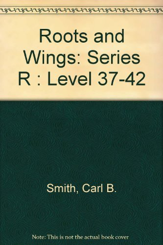 9780021319107: Roots and Wings: Series R : Level 37-42