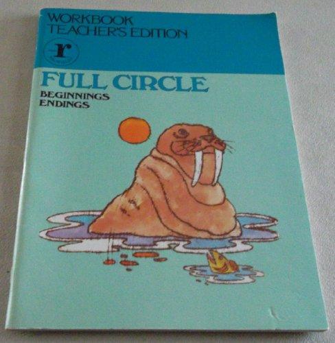 9780021326204: Fulll Circle: Beginnings Endings: Workbook Teacher's Edition
