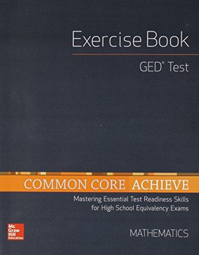 9780021355686: Common Core Achieve, GED Exercise Book Mathematics (BASICS & ACHIEVE)