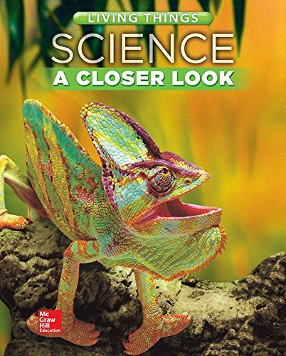 9780021356140: Science, A Closer Look, Grade 4, Living Things: Student Edition (Unit A) (ELEMENTARY SCIENCE CLOSER LOOK)