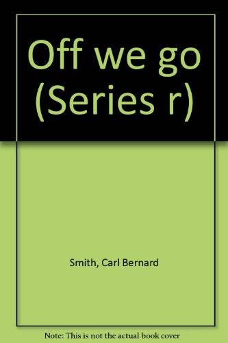 9780021368006: Off we go (Series r)