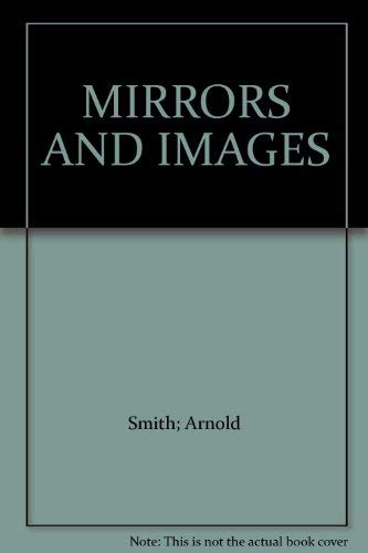 9780021368501: MIRRORS AND IMAGES