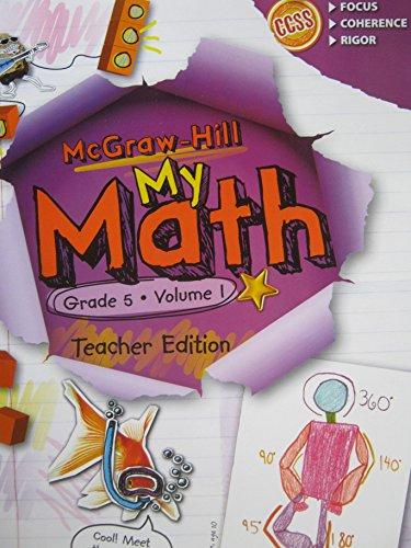 McGraw-Hill My Math, Grade5 Volume 1, Teacher Edition, CCSS Common Core (2014-05-03): Gilbert J. ...