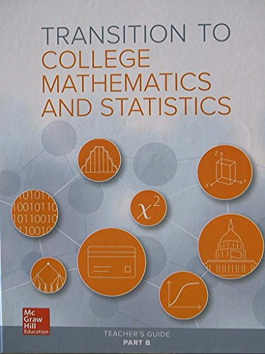 Transition to College Mathematics and Statistics, Teacher's Guide Part B, 9780021385447, ...