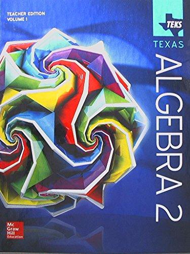 9780021401710: TEKS TEXAS, Algebra 2, Teacher Edition, Volume 1, 9780021401710, 0021401713