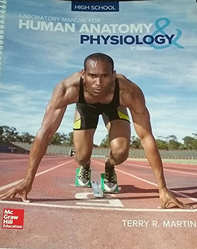 High School Laboratory Manual for Human Anatomy: Terry R. Martin