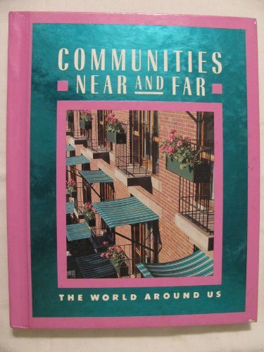 9780021440306: Communities Near and Far: The World Around Us