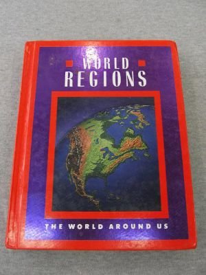 World Regions: The World Around Us (9780021440702) by Barry K. Beyer; Jean Craven; Mary A. McFarland; Walter C. Parker