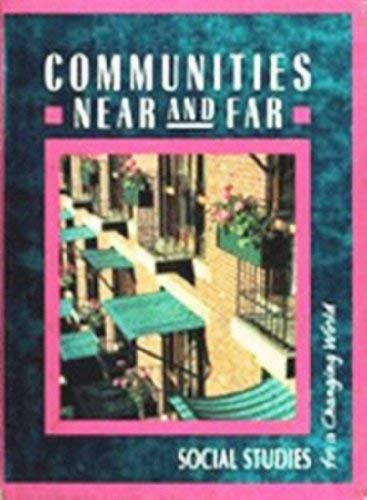 9780021459032: Communities Near and Far