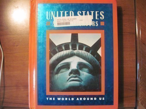 9780021459056: The World Around Us -1991 -United States and Its Neighbours: Grade 5