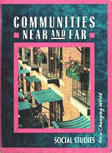 9780021460038: Communities Near and Far