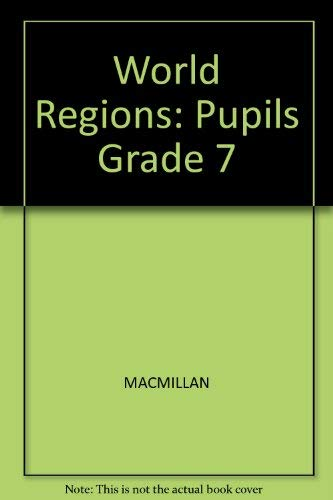 9780021460113: World Regions: Pupils Grade 7
