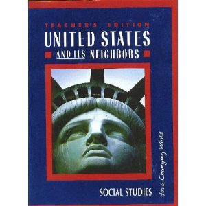 9780021460229: United States and Its Neighbors, Teacher's Edition