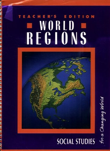 World Regions - Teacher's Annotated Edition (Social Studies for a Changing World): Dr. James A...