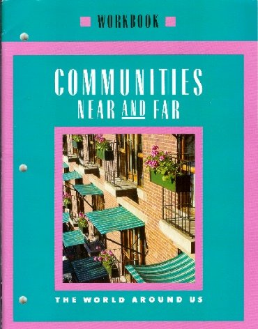 9780021460298: Communites Near and Far Workbook Grade 3 (The World Around Us, Grade 3 workbook)