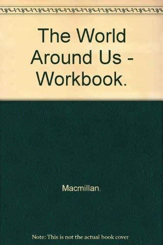 9780021460304: The World Around Us - Workbook.