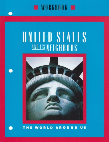 9780021460311: United States And Its Neighbors Workbook