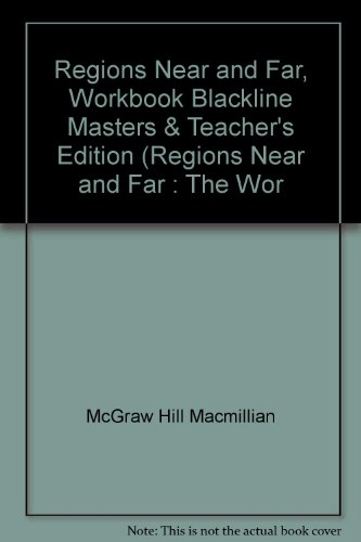 9780021460410: Regions Near and Far, Workbook Blackline Masters & Teacher's Edition (Regions Near and Far : The Wor