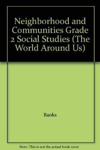 9780021461905: Neighborhood and Communities Grade 2 Social Studies (The World Around Us)