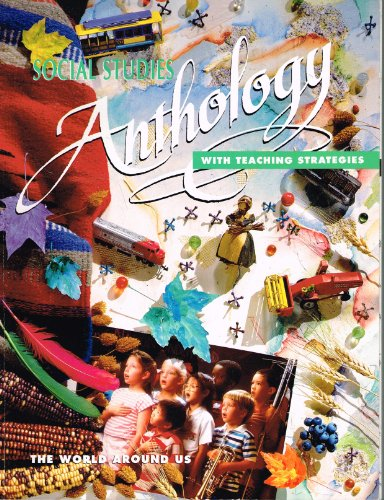 9780021462513: Social Studies Anthology with Teaching Strategies (The World Around Us)