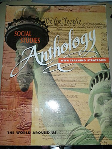 9780021462520: Social Studies Anthology with Teaching Strategies - The World Around Us - Grade 5