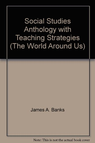 9780021462537: Social Studies Anthology with Teaching Strategies (The World Around Us)