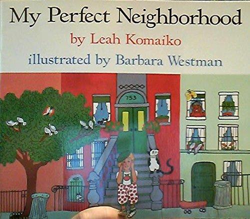 9780021462940: My Perfect Neighborhood (The World Around Us Classroom Library/Grade K)