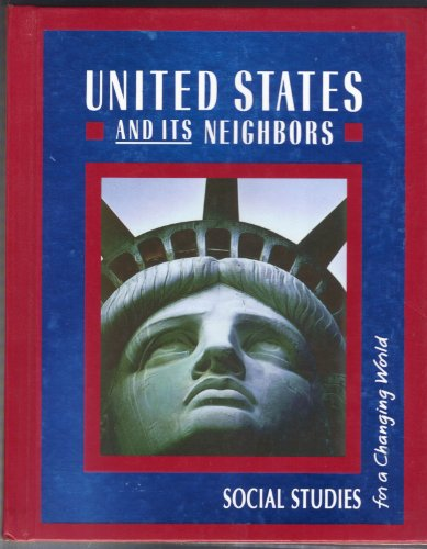United States and its Neighbors: James A. Banks; Jean Craven; Barry K. Beyer; Gloria Contreras; ...