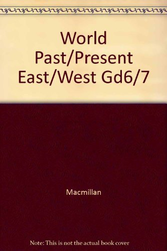 World Past and Present East and West: Glencoe