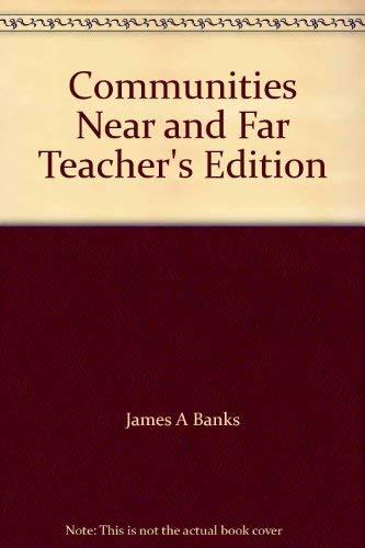 9780021464548: Communities Near and Far Teacher's Edition