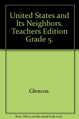9780021464562: United States and its Neighbors, Teacher's edition (Social Studies For a Changing World)
