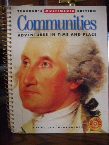 9780021465644: Communities Adventures in Time and Place. Teacher's Multimedia Edition.
