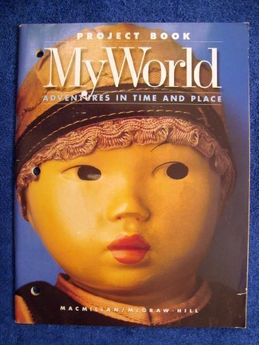 9780021465903: My World: Adventures in Time and Place : Project Book