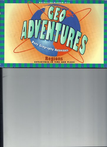 Geo Adventures Daily Geography Activities (My World: Macmillan/McGraw-Hill School Division
